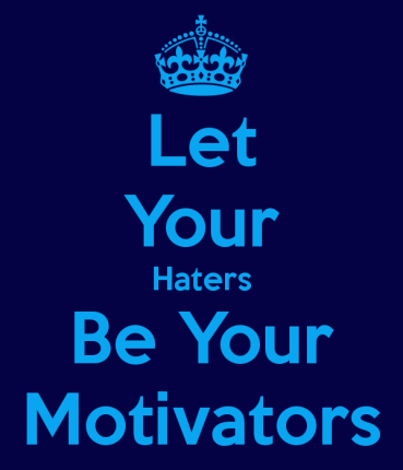 let-your-haters-be-your-motivators-3